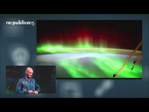 re:publica 2015 - Alexander Gerst: Blue Dot Mission - Sechs Monate Leben und Arbeiten auf der ISS